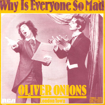 Oliver Onions - Why is everyone so mad / London Town