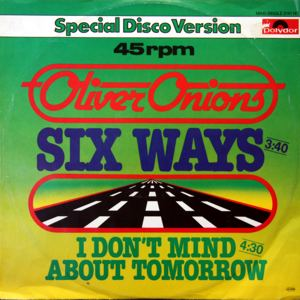 Oliver Onions - Six Ways - Special Disco Version